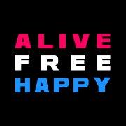 Alive Free Happy